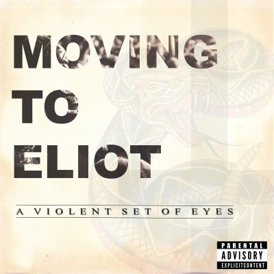 MOVING TO ELIOT: A Violent Set of Eyes
