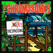 "THE CHROMOSOMES: tutto pronto per ""Yes Trespassing"""