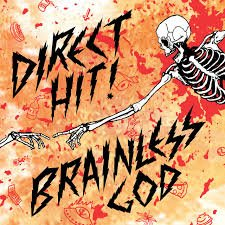 DIRECT HIT!: Brainless God