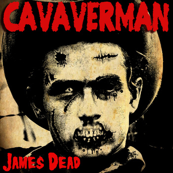 CAVAVERMAN: James Dead