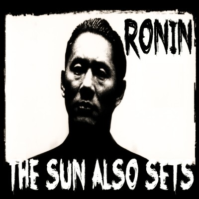 RONIN: The Sun Also Sets 7""