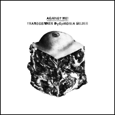 AGAINST ME!: Transgender Dysphoria Blues