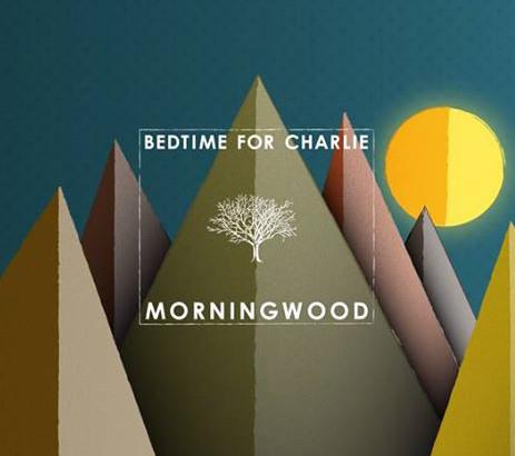 "Bedtime For Charlie e No Reason Records di nuovo insieme per ""Morningwood"""