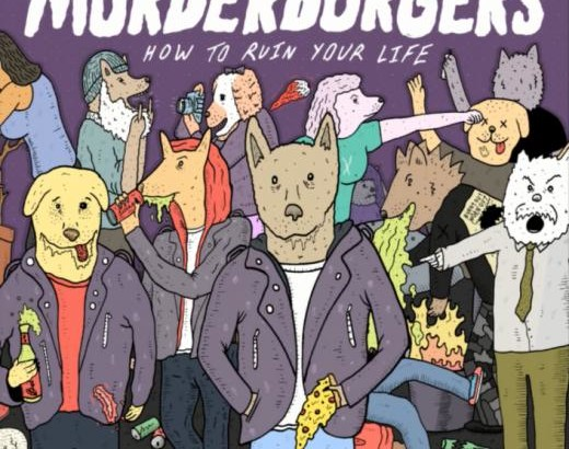 "MURDERBURGERS: tour italiano e ristampa di ""How to Ruin Your Life"""