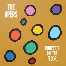 THE APERS: Confetti On The Floor