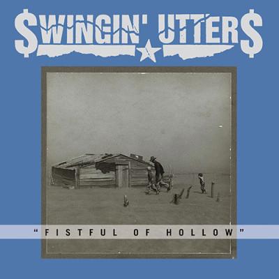 SWINGIN' UTTERS: Fistfull of hollow