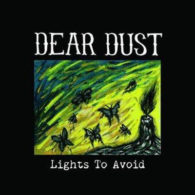 DEAR DUST: Lights To Avoid