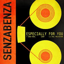 SENZABENZA: Especially For You 7""