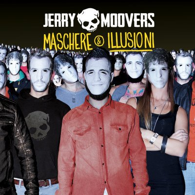 JERRY MOOVERS: Maschere & Illusioni