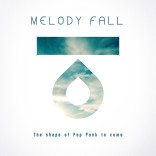 MELODY FALL: The Shape Of Pop Punk To Come