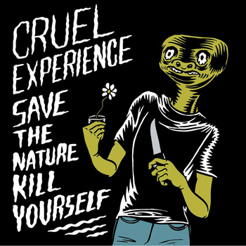 CRUEL EXPERIENCE: Save the nature kill yourself