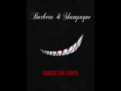 BARBERA & CHAMPAGNE: Sangue tra i Denti