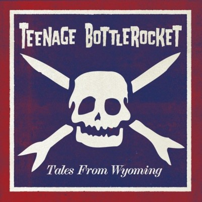 TEENAGE BOTTLEROCKET: Tales From Wyoming