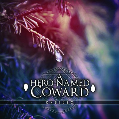 A HERO NAMED COWARD: Choices