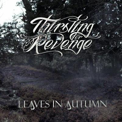 THIRSTING FOR REVENGE: Leaves in Autumn