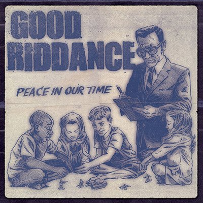 GOOD RIDDANCE: Peace In Our Time