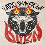 RADIO SHAKEDOWN: Burn Again