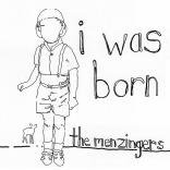 THE MENZINGERS, I Was Born 7″