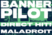 Banner Pilot + Direct Hit! + Maladroit – Live Report