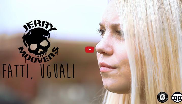 FATTI, UGUALI! Nuovo video dei Jerry Moovers