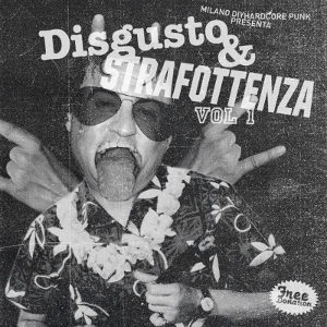 Disgusto E Strafottenza Vol. 1 [2015]