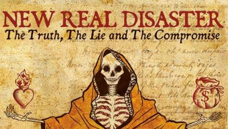 NEW REAL DISASTER: The Truth, The Lie and The Compromise