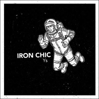 """IRON CHIC: in streaming """"YS"""""""