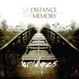 MY DISTANCE/YHE MEMORY: Bridges