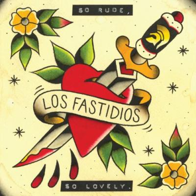 LOS FASTIDIOS, So Rude So Lovely
