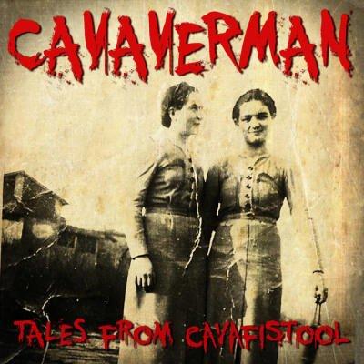 CAVAVERMAN: TALES FROM CAVAFISTOOL