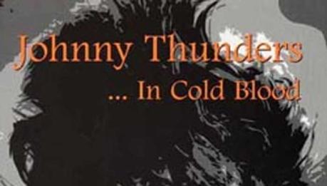 In Cold Blood – L'unica, vera, originale biografia di Johnny Thunders