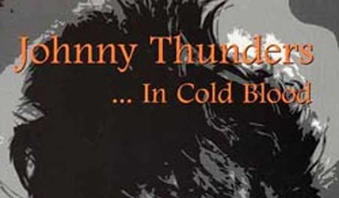 In Cold Blood – L'unica, vera, originale biografia di Johnny Thunders