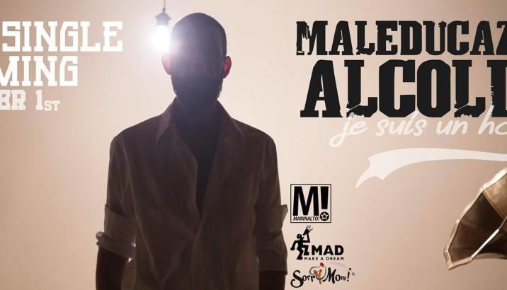 """Maleducazione Alcolica esce con """"Je Suis Un Homme"""""""