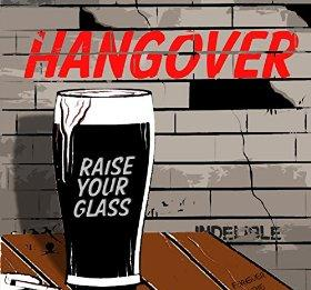 HANGOVER: Raise Your Glass