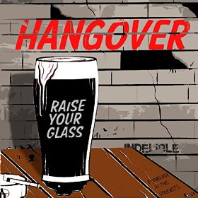 HANGOVER: Raise Your Glass