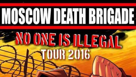 Moscow Death Brigade: no one is illegal tour 2016!!!!!