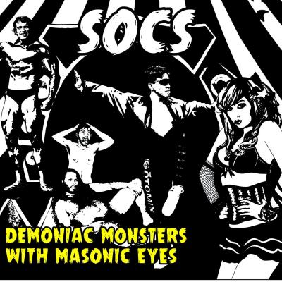 SOCS: Demoniac Monsters and Masonic Eyes