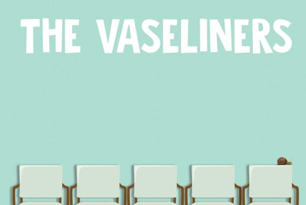 "THE VASELINERS: ""Sorry We're Late"" in streaming"