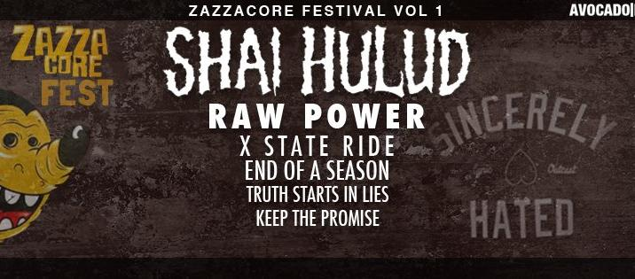 ZazzaCore Festival con SHAI HULUD, RAW POWER and more!