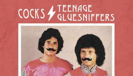 """COCKS/TEENAGE GLUESNIFFERS: """"El Split"""""""