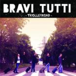 BRAVI TUTTI: Trolleyroad