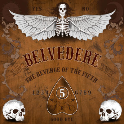 BELVEDERE: The Revenge Of The Fifth