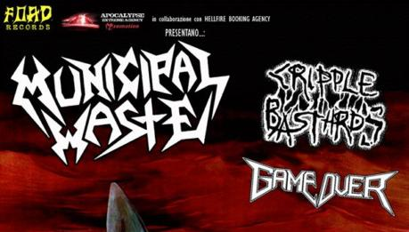 MUNICIPAL WASTE, CRIPPLE BASTARDS e GAME OVER (Circolo Magnolia, Segrate)