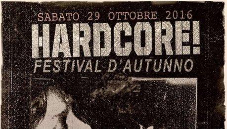 HARDCORE! Festival D'Autunno (29/10 Cascina Torchiera, Milano)