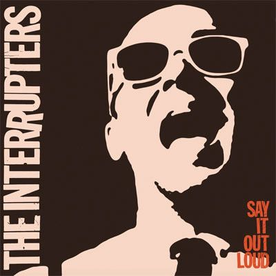 THE INTERRUPTERS: Say It Loud