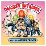 MASKED INTRUDER: Love and Other Crimes EP