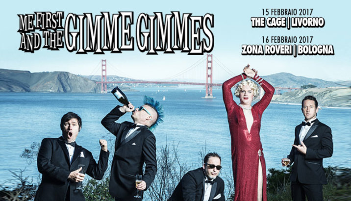 Febbraio 2017: ME FIRST AND THE GIMME GIMMES