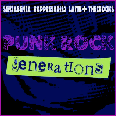 "Il Vinile dell'anno: ""PUNK ROCK GENERATIONS"" con LATTE+ RAPPRESAGLIA THE CROOKS SENZABENZA"