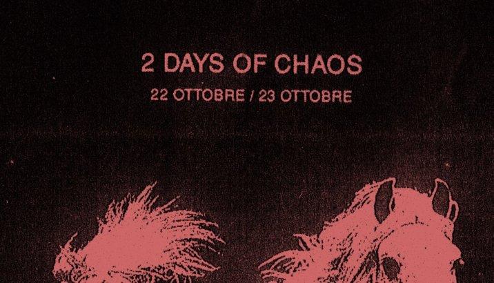2 Days of Chaos al FOA Boccaccio di Monza!