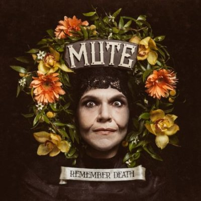 MUTE: Remember Death